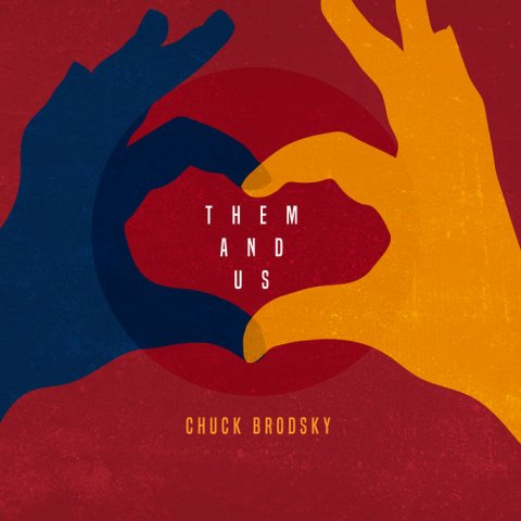 "Chuck Brodsky - ""Them And Us"""